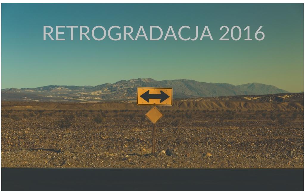 ruch-wsteczny-retrogradacja-planet-2016-kalendarz